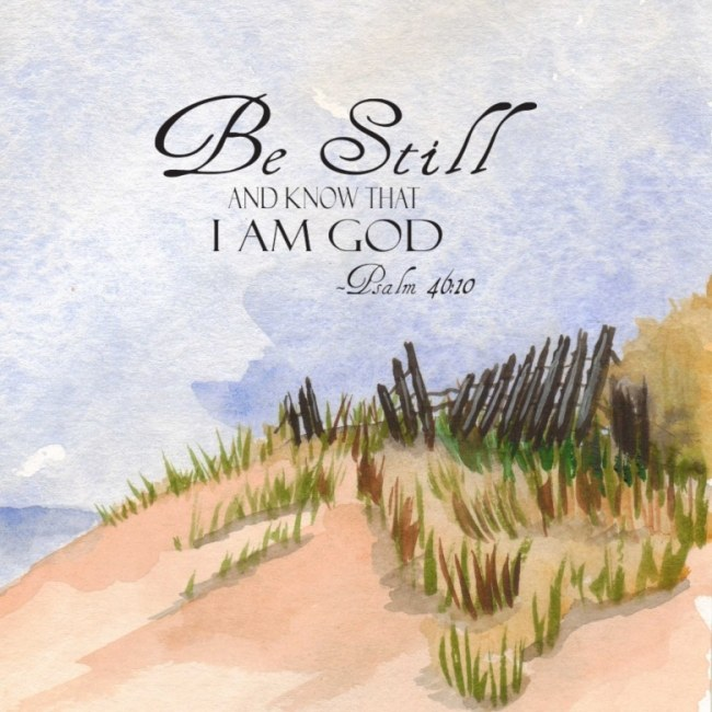 Be Still and Know That I'm God