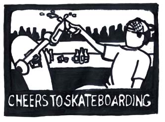 Cheers to skateboarding