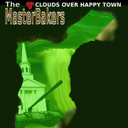 The-MasterBakers, Album, Clouds Over Happy Town